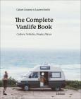 The Complete Vanlife Book: Culture, Vehicles, People, Places Cover Image