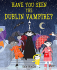 Have You Seen the Dublin Vampire? Cover Image