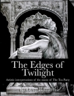 The Edges of Twilight: An artistic interpretation of the music of The Tea Party Cover Image