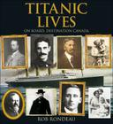 Titanic Lives: On Board, Destination Canada (Formac Illustrated History) Cover Image