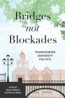 Bridges Not Blockades: Transcending University Politics Cover Image