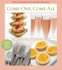 Come One Come All: Easy Entertaining with Seasonal Menus Cover Image