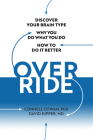 Override: Discover Your Brain Type to Break Bad Habits and Live Your Best Life Cover Image