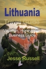 Lithuania Travel Guide: Vacation, Honeymoon Business Guide Cover Image