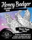 Honey Badger Coloring Book: An Adult Coloring Book of 40 Adult Coloring Pages with Relaxing Honey Badger Designs (Animal Coloring Books for Adults #38) Cover Image