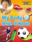 My Body and What It Needs (Get Started with Stem) Cover Image