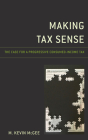 Making Tax Sense: The Case for a Progressive Consumed-Income Tax Cover Image
