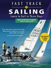 Fast Track to Sailing: Learn to Sail in Three Days Cover Image