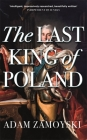 The Last King Of Poland Cover Image