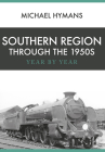 Southern Region Through the 1950s: Year by Year Cover Image