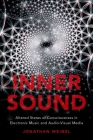 Inner Sound: Altered States of Consciousness in Electronic Music and Audio-Visual Media Cover Image