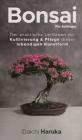 Bonsai für Anfänger: Der praktische Leitfaden zur Kultivierung & Pflege dieser lebendigen Kunstform Cover Image