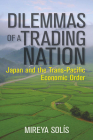 Dilemmas of a Trading Nation: Japan and the United States in the Evolving Asia-Pacific Order (Geopolitics in the 21st Century) Cover Image