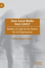 Does Social Media Have Limits?: Bodies of Light & the Desire for Omnipresence Cover Image
