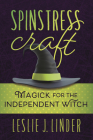 Spinstress Craft: Magick for the Independent Witch Cover Image
