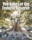 The Roots of the Federal Reserve: Tracing the Nephilim from Noah to the US Dollar Cover Image