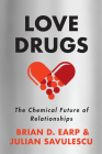 Love Drugs: The Chemical Future of Relationships Cover Image