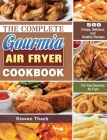 The Complete Gourmia Air Fryer Cookbook: 500 Crispy, Delicious and Healthy Recipes For Your Gourmia Air Fryer Cover Image