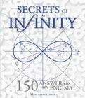 Secrets of Infinity: 150 Answers to an Enigma Cover Image
