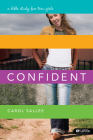 Confident: A Bible Study for Teen Girls Cover Image