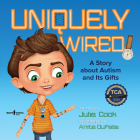 Uniquely Wired: A Story about Autism and It's Gifts Cover Image