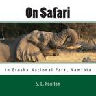 On Safari in Etosha National Park, Namibia: My Color Friends: Book 5 Cover Image