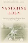 Vanishing Eden: White Construction of Memory, Meaning, and Identity in a Racially Changing City (Urban Life, Landscape and Policy) Cover Image