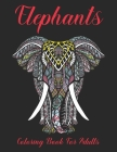 Elephants Coloring Book for Adults: Elephant Stress Relief and Relaxation with Unique Design Cover Image