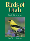 Birds of Utah Field Guide (Our Nature Field Guides) Cover Image