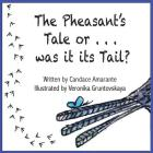 The Pheasant's Tale... Or was it its Tail? Cover Image
