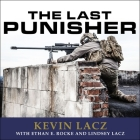 The Last Punisher Lib/E: A Seal Team Three Sniper's True Account of the Battle of Ramadi Cover Image