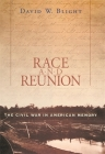 Race and Reunion: The Civil War in American Memory Cover Image