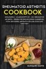 Rheumatoid Arthritis Cookbook: MEGA BUNDLE - 4 Manuscripts in 1 - 160+ Rheumatoid Arthritis - friendly recipes including casseroles, stew, side dishe Cover Image