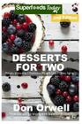 Desserts for Two: 50+ Quick & Easy Cooking, Gluten-Free Cooking, Wheat Free Cooking, Natural Foods, Whole Foods Diet, Dessert & Sweets C Cover Image