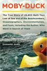 Moby-Duck: The True Story of 28,800 Bath Toys Lost at Sea and of the Beachcombers, Oceanographers, Environmentalists, and Fools, Cover Image