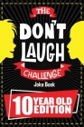 The Don't Laugh Challenge - 10 Year Old Edition Cover Image