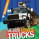 Jesus Loves Trucks Cover Image