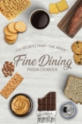 Fine Dining Prison Cookbook: 150 Secrets From
