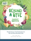 Beyond A Bite Parent Edition: Playful Sensory Food Exploration for ASD and Neurodivergent Kids Cover Image