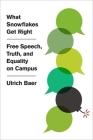 What Snowflakes Get Right: Free Speech, Truth, and Equality on Campus Cover Image