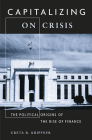 Capitalizing on Crisis: The Political Origins of the Rise of Finance Cover Image