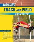 Winning Track and Field for Girls (Winning Sports for Girls) Cover Image