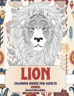 Animal Coloring Books for Adults Relaxation Animal - Lion Cover Image