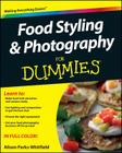 Food Styling and Photography for Dummies Cover Image