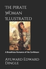 The Pirate Woman Illustrated: A Breathless Romance of the Caribbean Cover Image