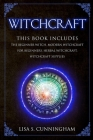Witchcraft: This Book Includes: The Beginner Witch, Modern Witchcraft for Beginners, Herbal Witchcraft, Witchcraft Supplies Cover Image