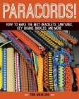Paracord!: How to Make the Best Bracelets, Lanyards, Key Chains, Buckles, and More Cover Image