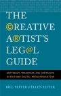 The Creative Artist's Legal Guide: Copyright, Trademark, and Contracts in Film and Digital Media Production Cover Image