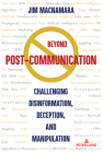 Beyond Post-Communication: Challenging Disinformation, Deception, and Manipulation Cover Image