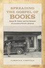 Spreading the Gospel of Books: Essae M. Culver and the Genesis of Louisiana Parish Libraries Cover Image